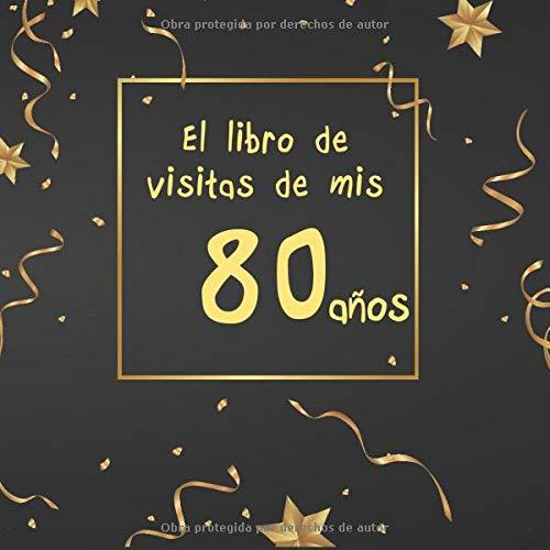 El libro de visitas de mis 80 años: ¡feliz cumpleaños ...