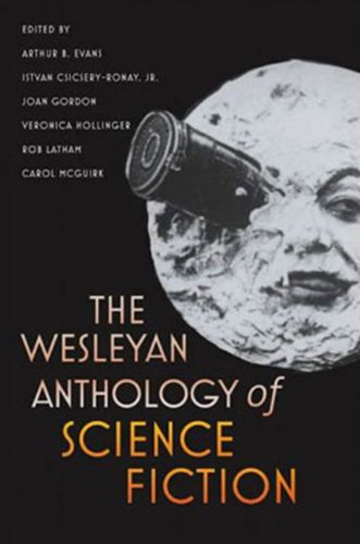 The Wesleyan Anthology of Science Fiction by Wesleyan
