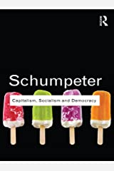 Capitalism, Socialism and Democracy (Routledge Classics) Kindle Edition