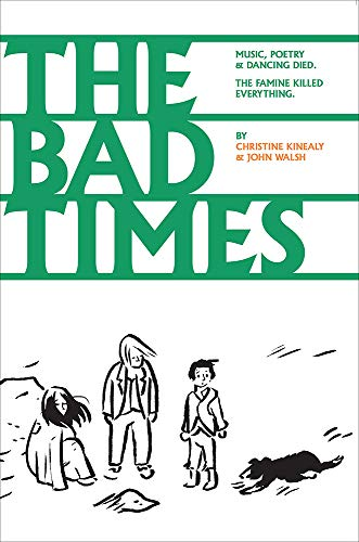The Bad Times (a graphic novel of Ireland's Great Hunger)