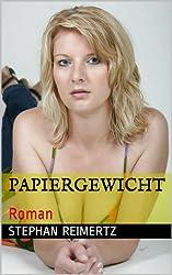 Papiergewicht: Roman