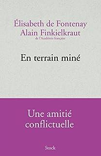 En terrain miné : une amitié conflictuelle, Fontenay, Elisabeth de
