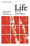 Image de Life Out of Sequence: A Data-Driven History of Bioinformatics