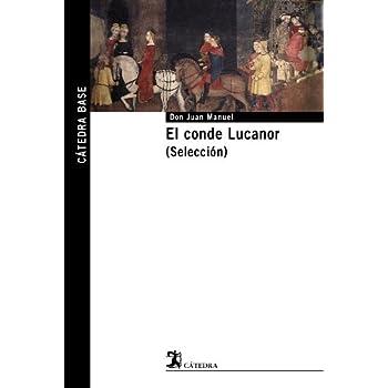 El conde Lucanor / Count Lucanor: Seleccion / Selection (Catedra Base) (Spanish Edition)