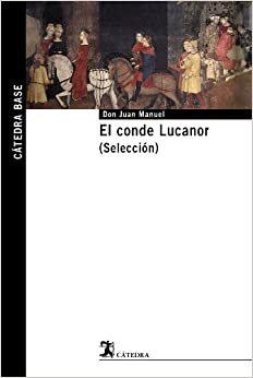 Book El conde Lucanor / Count Lucanor: Seleccion / Selection (Catedra Base)