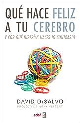 Que hace feliz a tu cerebro (Spanish Edition)