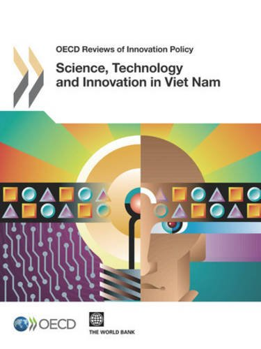 Science, Technology And Innovation In Vietnam: OECD Reviews Of Innovation Policy by Organization For Economic Co-Operation & Development