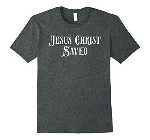 Mens Jesus Christ Saved Shirt - Religious Christian Gift Spirit 3XL Dark Heather