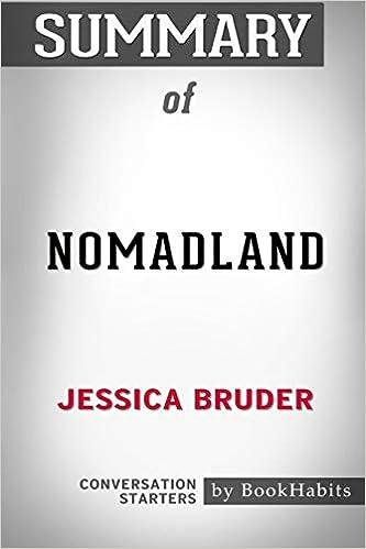 Summary Of Nomadland By Jessica Bruder Conversation Starters Bookhabits 9781389319266 Amazon Com Books