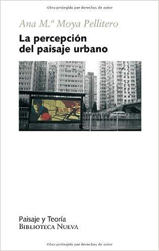 Ebooks zip descarga gratuita La Percepción Del Paisaje Urbano (PAISAJE Y TEORÍA) PDF