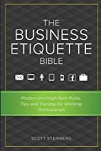The Business Etiquette Bible: Modern and High-Tech Rules, Tips & Training for Working Professionals