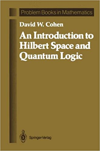An introduction to hilbert space and quantum logic problem books an introduction to hilbert space and quantum logic problem books in mathematics david w cohen 9781461388432 amazon books fandeluxe Gallery