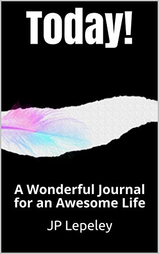 Today!: A Wonderful Journal for an Awesome Life ()