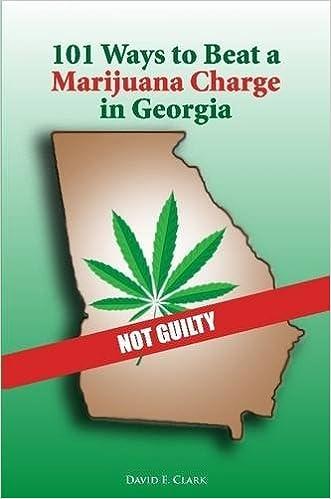 Book 101 Ways to Beat a Marijuana Charge in Georgia
