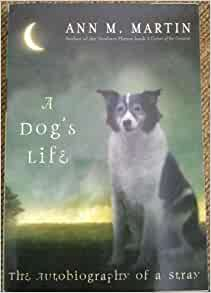 A Dog's Life: Ann M. Martin: 9780439901079: Amazon.com: Books