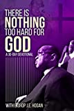 There Is Nothing Too Hard For God: A 30-Day