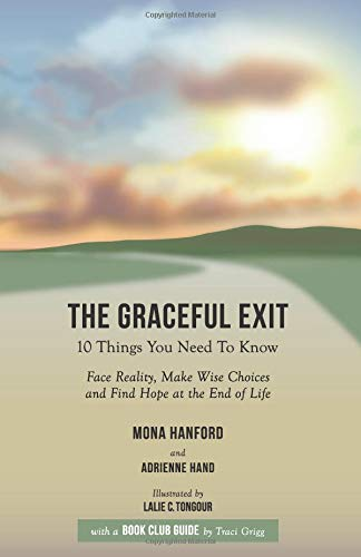 Exit Guide - The Graceful Exit Book Club Guide: How to Face Reality, Make Wise Choices and Find Hope at the End of Life