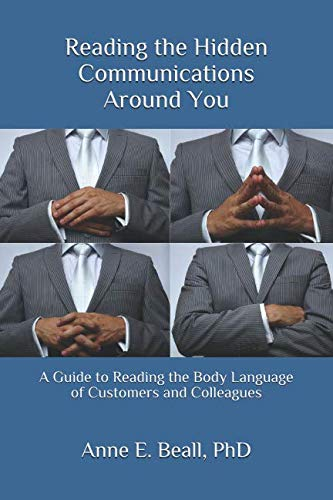 Reading the Hidden Communications Around You: A Guide to Reading the Body Language of Customers and Colleagues