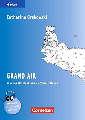 À plus ! - Nouvelle édition: Band 3 - Grand air: Lektüre