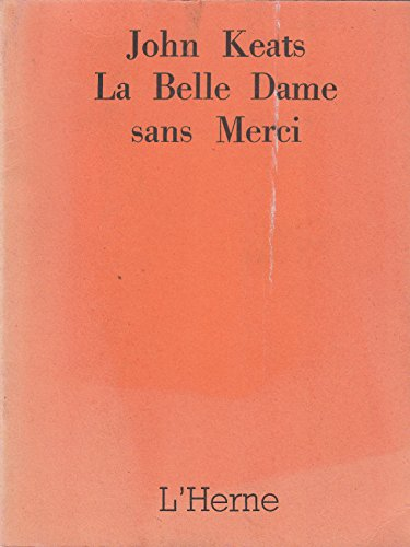 an analysis of la belle dame sans merci by john keats Romanticism - john keats analysis of la belle dame sans merci & to  - la belle dame sans merci- maybe read as an archetype for the femme fatale- a seductive.
