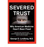 img - for [(Severed Trust: Why American Medicine Hasn't Been Fixed)] [Author: George D. Lundberg] published on (March, 2002) book / textbook / text book