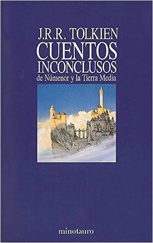 Cuentos inconclusos: de Númenor y la Tierra Media Biblioteca ...