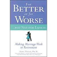 For Better or for Worse..but Not for Lunch: Making Marriage Work in Retirement