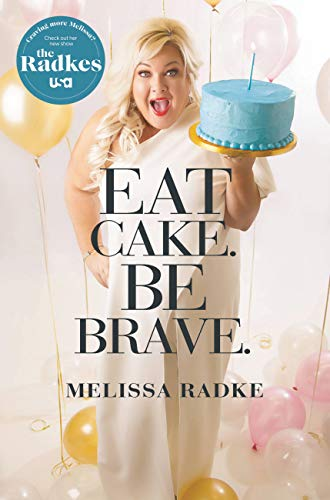 Eat Cake Be Brave - Melissa Radke