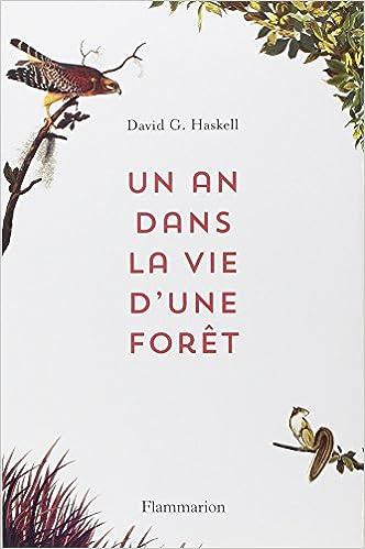 David George Haskell - Un an dans la vie d'une forêt