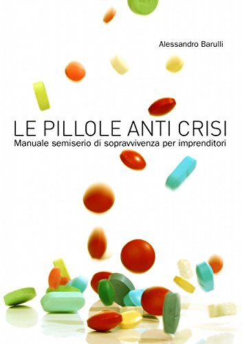 Le pillole anti crisi (Italian Edition)
