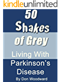50 Shakes of Grey - Living With Parkinson's Disease (English Edition)
