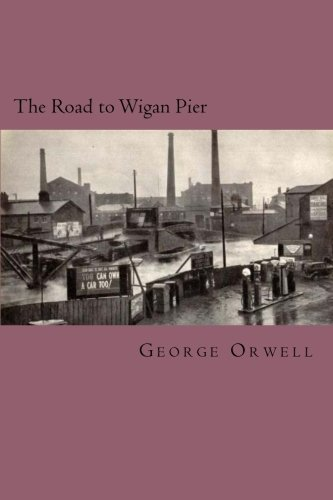 The Road to Wigan Pier by George Orwell (2014-09-19)