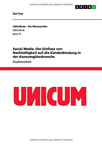 Social Media. Der Einfluss von Nachhaltigkeit auf die Kundenbindung in der Konsumgüterbranche (German Edition) ebook