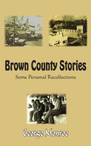 Brown County Stories: Some Personal Recollections