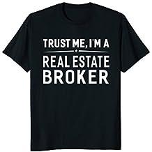 Trust Me I'm A Real Estate Broker T-Shirt Women Men Funny