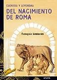 Cuentos y leyendas del nacimiento de Roma (Literatura Juvenil (A Partir De 12 Años) - Cuentos Y Leyendas)