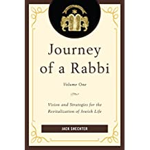 Journey of a Rabbi: Vision and Strategies for the Revitalization of Jewish Life: Volume 1
