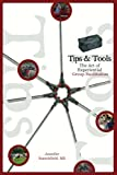 Tips and Tools : Group Facilitation Techniques for Everyone, Stanchfield, Jennifer, 1885473710