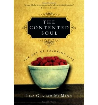 The Contented Soul: The Art of Savoring Life (Hardback) - Common