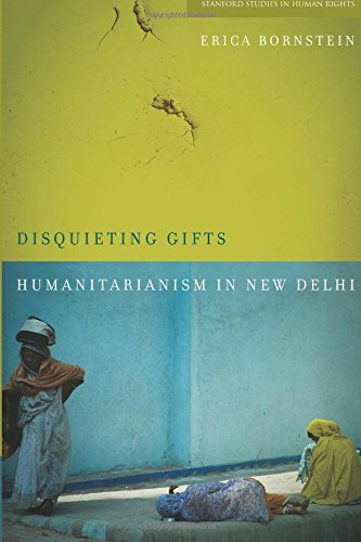 Disquieting Gifts: Humanitarianism in New Delhi (Stanford Studies in Human Rights) by Erica Bornstein (2012-05-30)