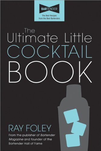 The Ultimate Little Cocktail Book by Ray Foley