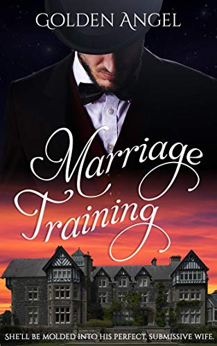 Marriage Training by [Angel, Golden]