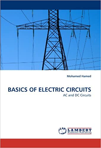 BASICS OF ELECTRIC CIRCUITS: AC and DC Circuits: Mohamed