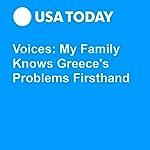 Voices: My Family Knows Greece's Problems Firsthand | Nikolia Apostolou