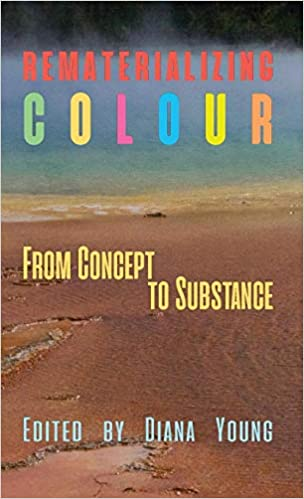 Rematerializing Colour From Concept to Substance