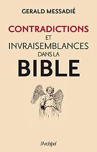 Contradictions et invraisemblances dans la Bible par Gerald Messadié