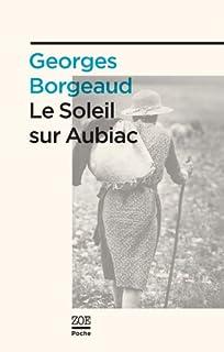 Le soleil sur Aubiac, Borgeaud, Georges