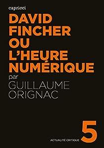 David Fincher ou l'heure numérique par Orignac