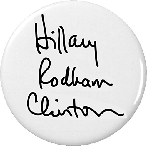 """Hillary Rodham Clinton Signature 2.25"""" Large Button Pin President First (Hillary President Button)"""
