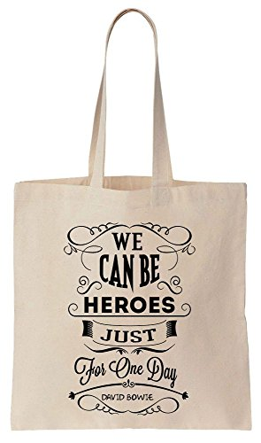 We Can Be Heroes Just For One Day Sacchetto di cotone tela di canapa